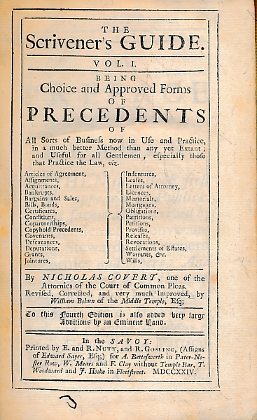 COVERT, NICHOLAS - The Scrivener's Guide. Being Choice and Approved Forms of Precedents of All Sorts Business... 2 Volume Set