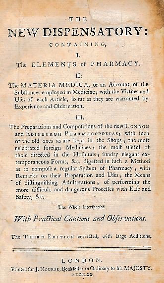 [LEWIS, WILLIAM] - The New Dispensatory: Containing, I. The Elements of Pharmacy. II. The Materia Medica... III. The Preparations and Compositions of the New London and Edinburgh Pharmacopoeas . .