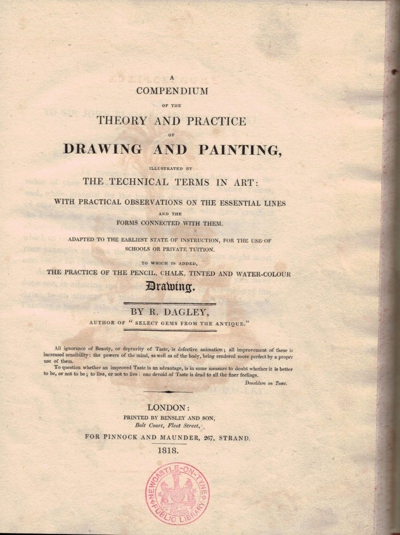 DAGLEY, R - A Compendium of the Theory and Practice of Drawing and Painting, Illustrated by the Technical Terms in Art: With Practical Observations on the Essential Lines and the Forms Connected with Them