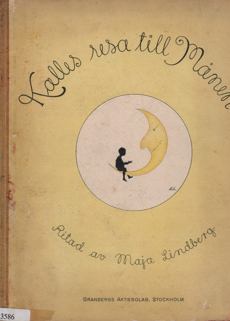 LINDBERG, MAJA - Kalles Resa Till Manen, [Karl's Trip to the Moon]