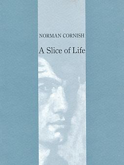 CORNISH, NORMAN - A Slice of Life