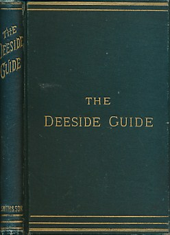 EDITOR - The Deeside Guide: Descriptive and Traditional