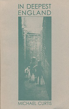 CURTIS, MICHAEL - In Deepest England. Signed Copy