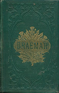 CROMBIE, JAMES M - Braemar: Its Topography and Natural History
