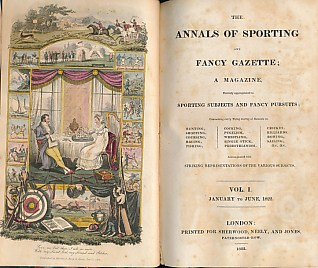 EDITOR - The Annals of Sporting and Fancy Gazette; a Magazine Entirely Appropriated to Sporting Subjects and Fancy Pursuits. Volumes I - IX January 1822 - June 1826. 9 Volumes [of 13]
