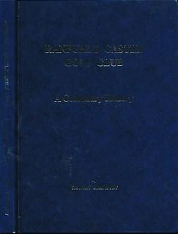 CRAMPSEY, ROBERT - Ranfurly Castle Gold Club. A Centenary History. Signed Copy