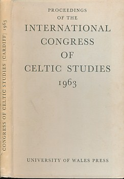 EDITOR - Proceedings of the Second International Congress of Celtic Studies Held in Cardiff 6 - 13 July, 1963