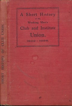 EDITOR - A Short History of the Working Men's Club and Institute Union
