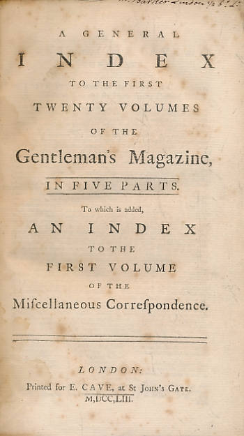 [CAVE, EDWARD] [ED.] - A General Index to the Twenty Volumes of the Gentleman's Magazine, in Five Parts. To Which Is Added an Index to the First Volume of the Miscellaneous Correspondence