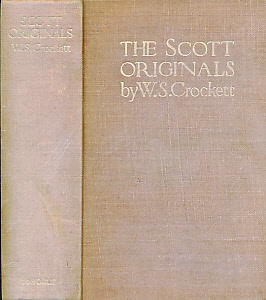 CROCKETT, W S - The Scott Originals. An Account of Notables & Worthies the Originals of Characters in the Waverley Novels