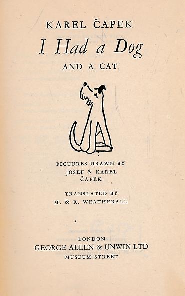 ČAPEK, KAREL - I Had a Dog and a Cat