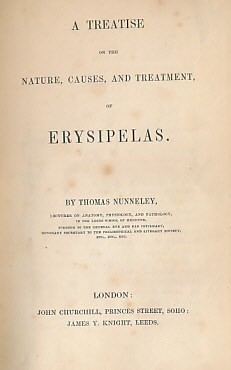 NUNNELEY, THOMAS - A Treatise on the Nature, Causes, and Treatment of Erysipelas