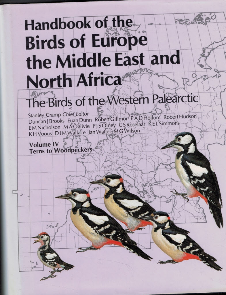 CRAMP, STANLEY [ED.] - Terns to Woodpeckers. Handbook of the Birds of Europe, the Middle East and North Africa, Volume IV