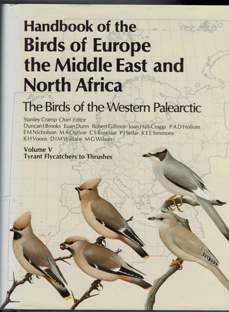 CRAMP, STANLEY [ED.] - Tyrant Flycatchers to Thrushes. Handbook of the Birds of Europe, the Middle East and North Africa, Volume V
