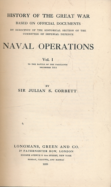 CORBETT, JULIAN S - Naval Operations Volume I. June 1914 to the Battle of the Falklands December 1914. History of the Great War Based on Official Documents