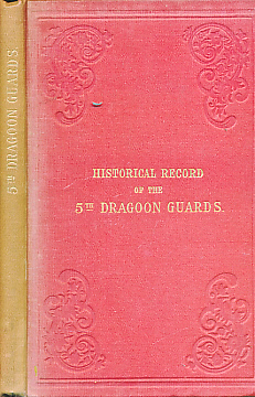[CANNON, RICHARD] - Historical Record of the Fifth, or Princess Charlotte of Wales's Regiment of Dragoon Guards