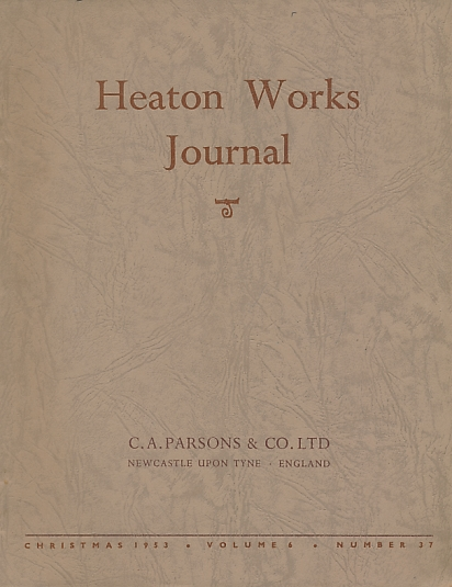 MURTON, H A [ED.] - Heaton Works Journal. Christmas 1953. Volume 6 No. 37