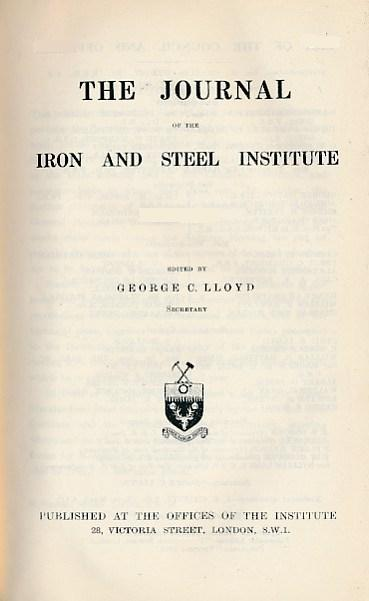 LLOYD, GEORGE C [ED.] - The Journal of the Iron and Steel Institute. Volume 126. 1932, Part 2
