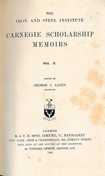LLOYD, GEORGE C [ED.] - Carnegie Scholarship Memoirs. Volume II. The Iron and Steel Institute. 1910