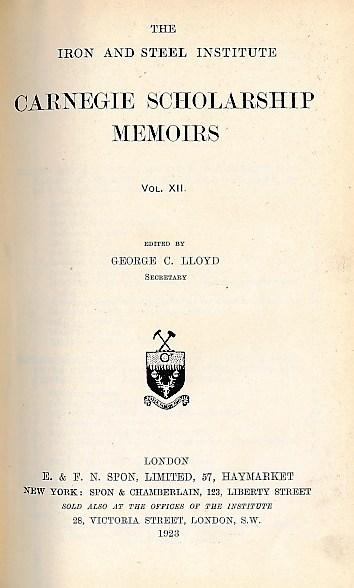 LLOYD, GEORGE C [ED.] - Carnegie Scholarship Memoirs. Volume XII. The Iron and Steel Institute. 1923
