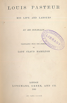 HAMILTON, LADY CLAUD [TR.] - Louis Pasteur His Life and Labours
