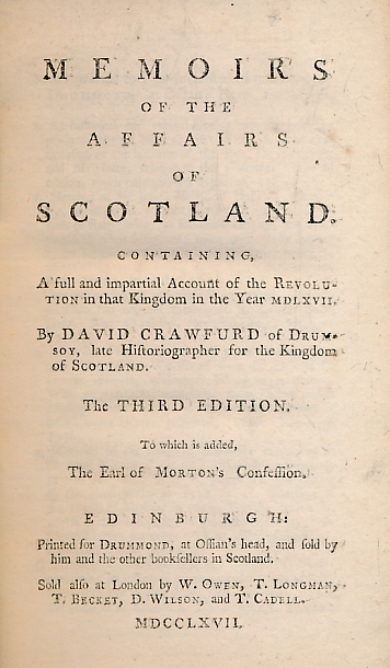 CRAWFURD, DAVID - Memoirs of the Affairs of Scotland. Containing a Full and Impartial Account of the Revolution... MCLXVII