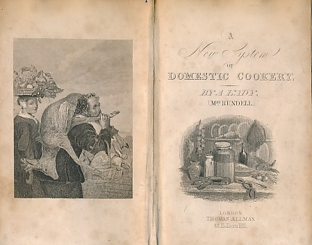 [RUNDELL, MARIA ELIZA] - A New System of Domestic Cookery. By a Lady. 1855