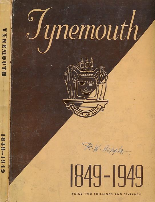 BOROUGH OF TYNEMOUTH COUNCIL - County Borough of Tynemouth 1849-1949