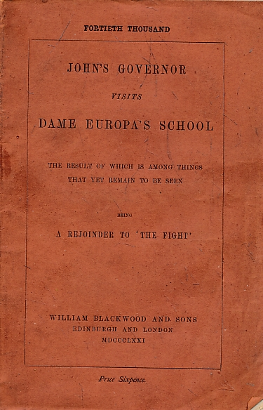 [PULLEN, HENRY WILLIAM] - John's Governor Visits Dame Europa's School. The Result of Which Is Among Things That Yet Remain to Be Seen Being a Rejoinder to 'the Fight'