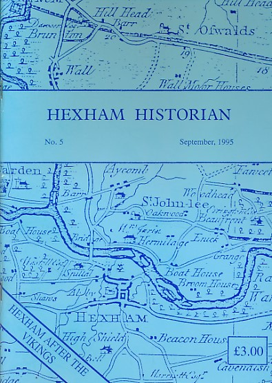 CORFE, TOM [ED.] - Hexham Historian No. 5. September 1995