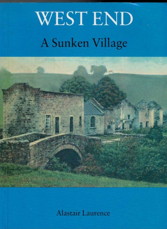 LAURENCE, ALASTAIR - West End. A Sunken Village