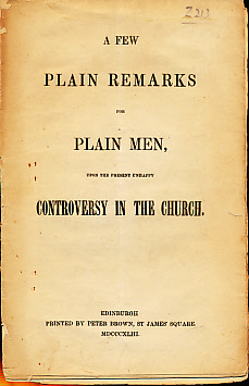 [MARJORIBANKS, THOMAS] - A Few Plain Remarks for Plain Men, Upon the Present Unhappy Controversy in the Church