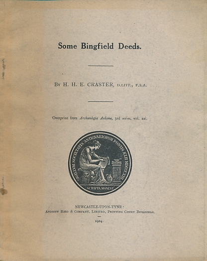 CRASTER, H H E - Some Bingfield Deeds. Overprint from Archaeologia Aeliana 3rd Series Vol XXI