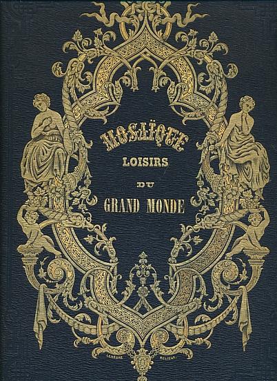 LIMAGNE, E DE - Mosaique. Loisirs Du Grand Monde [Mosaic. Leisure Activities of the World]