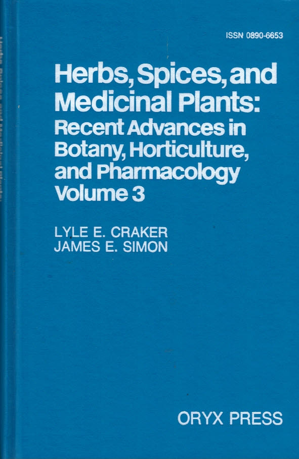 CRAKER, LYLE E; SIMON, JAMES E - Herbs Spices and Medicinal Plants: Recent Advances in Botany, Horticulture and Pharmacology Volume 3