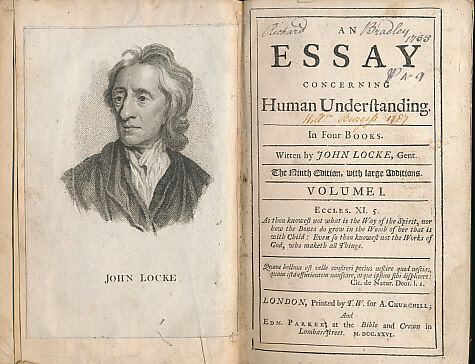 john locke essay on human understanding In an essay concerning human understanding, john locke explores the concepts of how we think and perceive the world around us after 20 years of tweaking and perfecting, the final product consists of four different books.