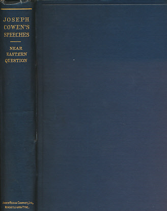 COWEN, JOSEPH; COWEN, JANE [REVISIONS] - Speeches on the Near East Question: Foreign and Imperial Affairs: And on the British Empire