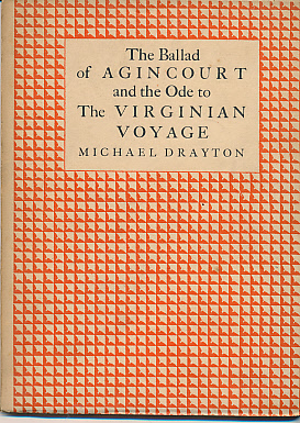 DRAYTON, MICHAEL - The Ballad of Agincourt and the Ode to the Virginian Voyage
