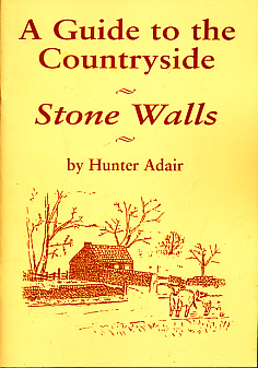 ADAIR, HUNTER - A Guide to the Countryside. Stone Walls