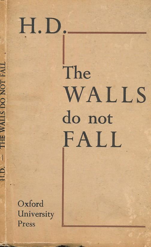 H. D. [HILDA DOOLITTLE] - The Walls Do Not Fall