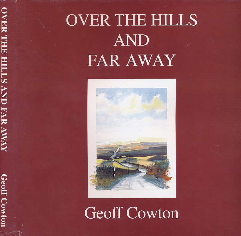 COWTON, GEOFF - Over the Hills and Far Away. Signed Edition