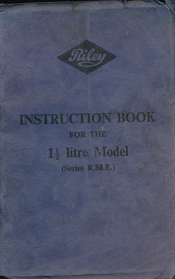RILEY MOTORS LIMITED - Instruction Book for the 1 1/2 Litre Model
