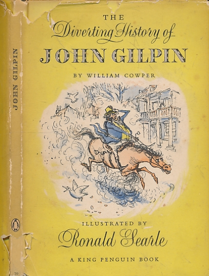 COWPER, WILLIAM; SEARLE, RONALD [ILLUS.] - The Diverting History of John Gilpin. King Penguin No. 70