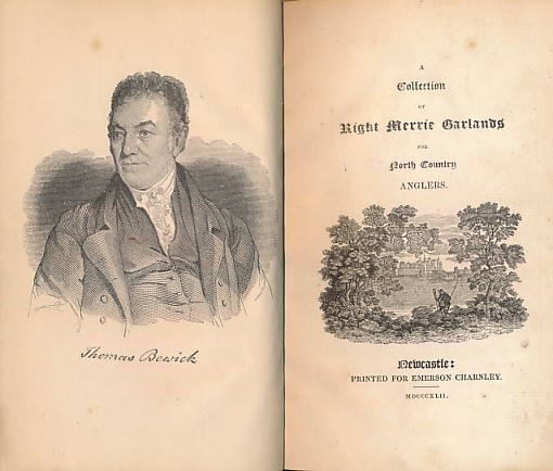 CRAWHALL, JOSEPH [ED.]; BEWICK, THOMAS [ILLUS.] - A Collection of Right Merrie Garlands for North Country Anglers. 1842