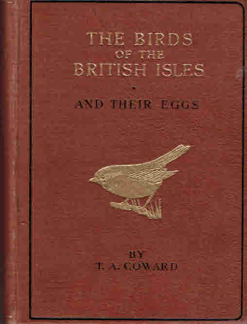 COWARD, T A; THORBURN, ARCHIBALD ET AL [ILLUS] - The Birds of the British Isles and Their Eggs. The Wayside and Woodland Series. 2 Volume Set