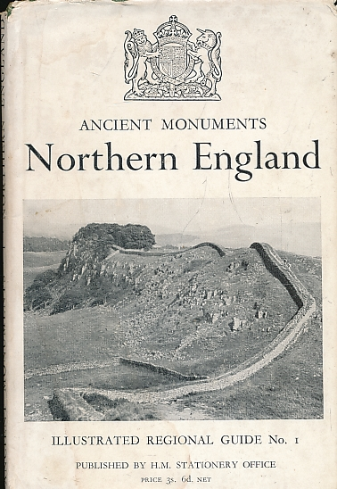 HARLECH, LORD - Northern England. Ancient Monuments. Illustrated Regional Guide No. 1. 1953
