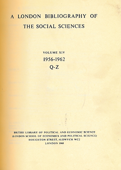 BRITISH LIBRARY - A London Bibliography of the Social Sciences. Volume XIV (14). 1956 - 1962. Q-Z