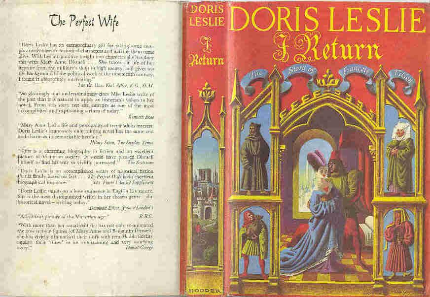 LESLIE, DORIS - I Return. The Story of Francois Villon