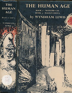 LEWIS, WYNDHAM; AYRTON, MICHAEL ][ILLUS.] - The Human Age: Book Two: Monstre Gai. Book Three: Malgin Fiesta