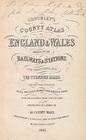 CRUCHLEY, G F - Cruchley's County Atlas of England and Wales Shewing All the Railways & Stations with Their Names, Also the Turnpike Roads and Principal Cross Roads to All Cities, Market and Borough Towns with . .
